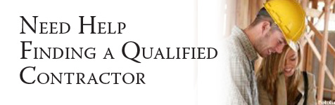 Contractor: Need Help Finding a Qualified Contractor?...